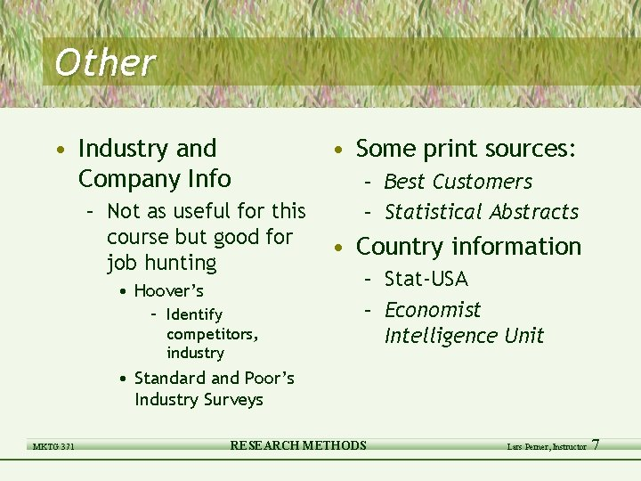 Other • Industry and Company Info – Not as useful for this course but