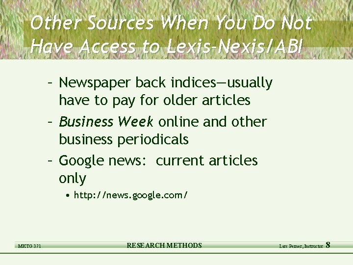 Other Sources When You Do Not Have Access to Lexis-Nexis/ABI – Newspaper back indices—usually