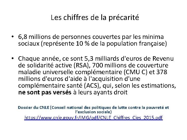 Les chiffres de la précarité • 6, 8 millions de personnes couvertes par les