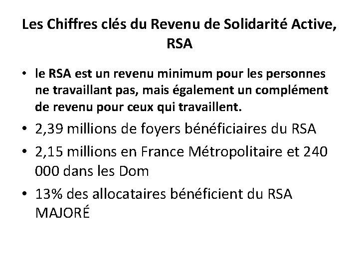 Les Chiffres clés du Revenu de Solidarité Active, RSA • le RSA est un