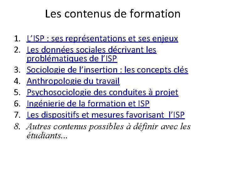 Les contenus de formation 1. L'ISP : ses représentations et ses enjeux 2. Les