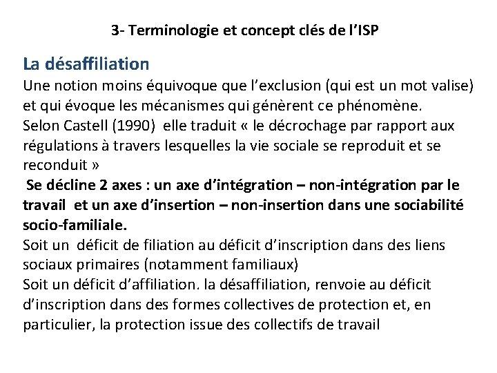3 - Terminologie et concept clés de l'ISP La désaffiliation Une notion moins équivoque