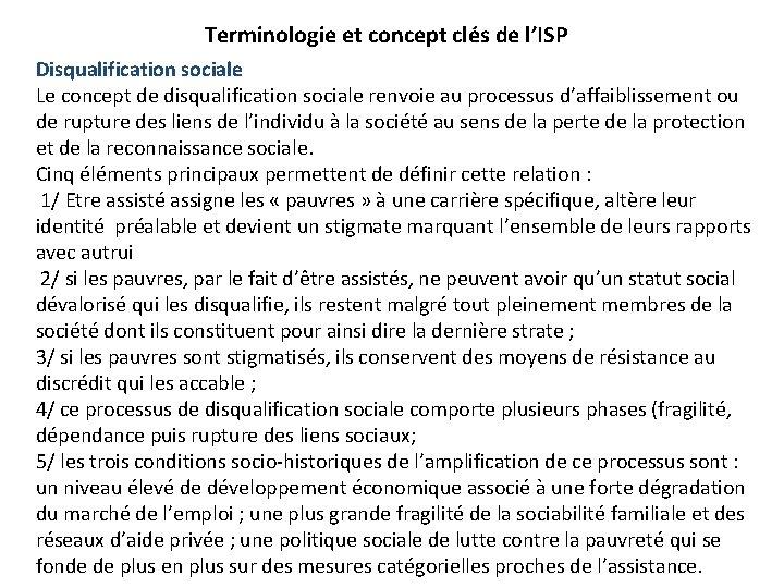 Terminologie et concept clés de l'ISP Disqualification sociale Le concept de disqualification sociale renvoie