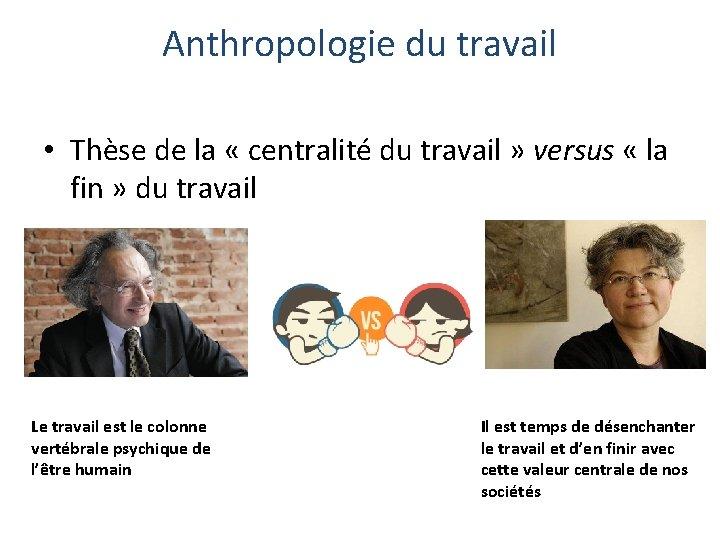 Anthropologie du travail • Thèse de la « centralité du travail » versus «