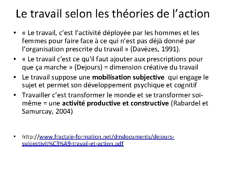 Le travail selon les théories de l'action • « Le travail, c'est l'activité déployée