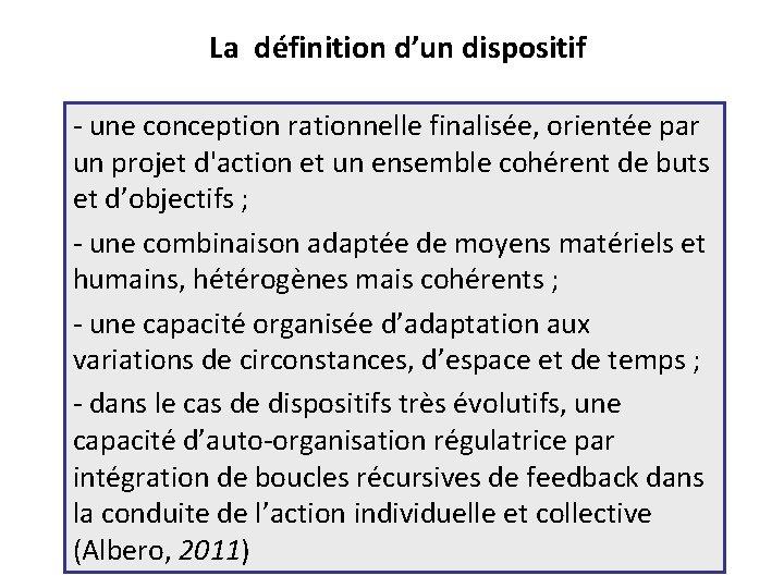 La définition d'un dispositif - une conception rationnelle finalisée, orientée par un projet d'action