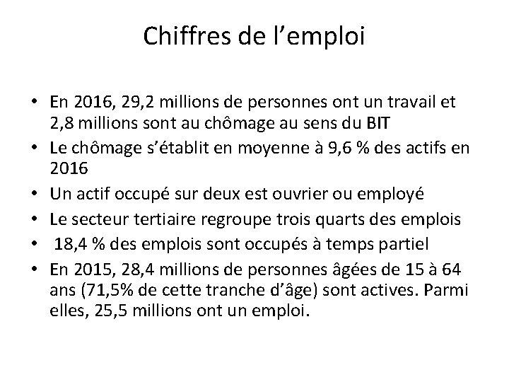 Chiffres de l'emploi • En 2016, 29, 2 millions de personnes ont un travail