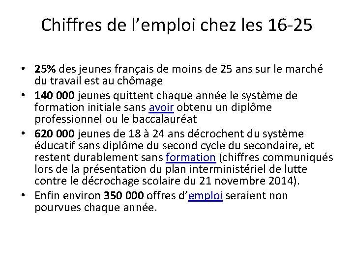 Chiffres de l'emploi chez les 16 -25 • 25% des jeunes français de moins