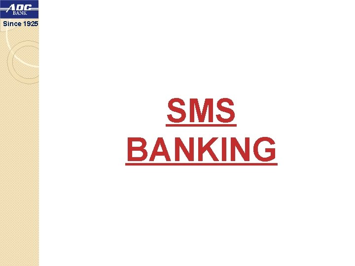 Since 1925 SMS BANKING
