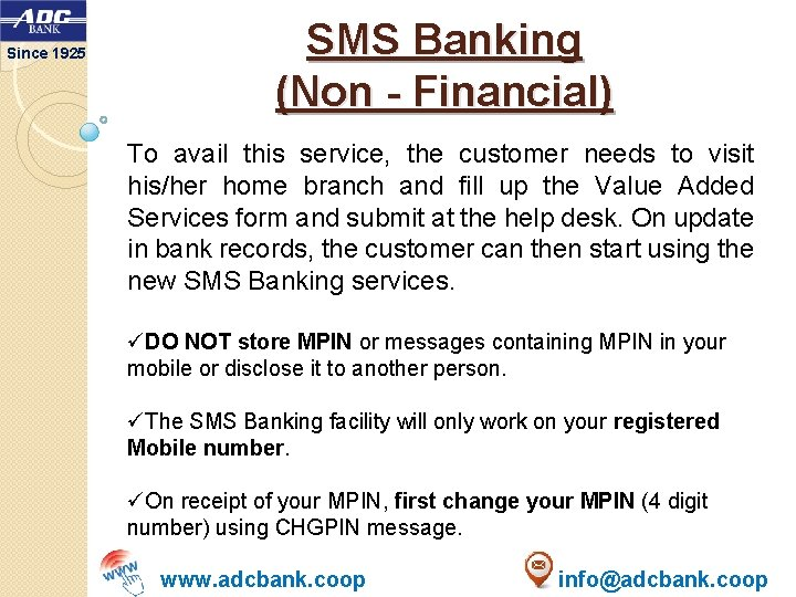 Since 1925 SMS Banking (Non - Financial) To avail this service, the customer needs