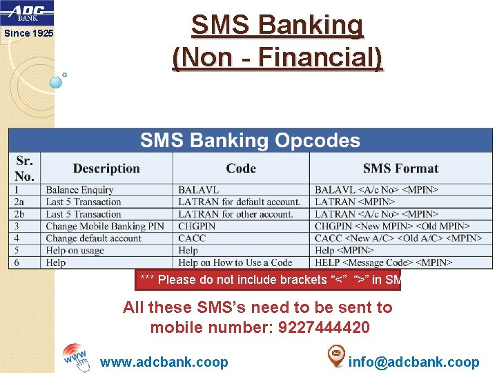 """Since 1925 SMS Banking (Non - Financial) *** Please do not include brackets """"<"""""""