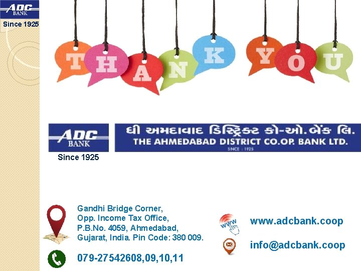 Since 1925 Gandhi Bridge Corner, Opp. Income Tax Office, P. B. No. 4059, Ahmedabad,