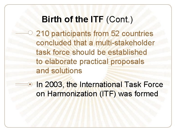 Birth of the ITF (Cont. ) 210 participants from 52 countries concluded that a