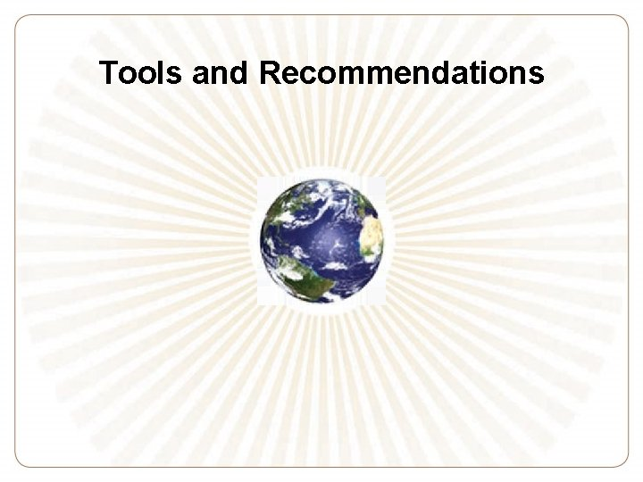 Tools and Recommendations