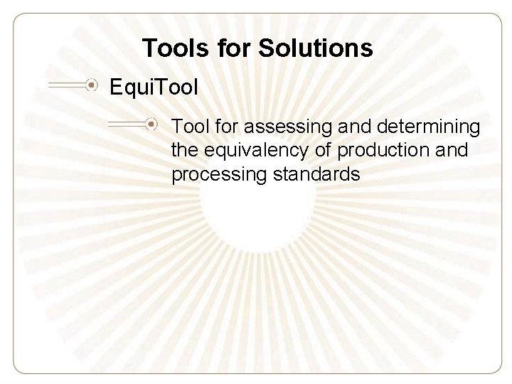 Tools for Solutions Equi. Tool for assessing and determining the equivalency of production and