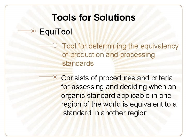 Tools for Solutions Equi. Tool for determining the equivalency of production and processing standards
