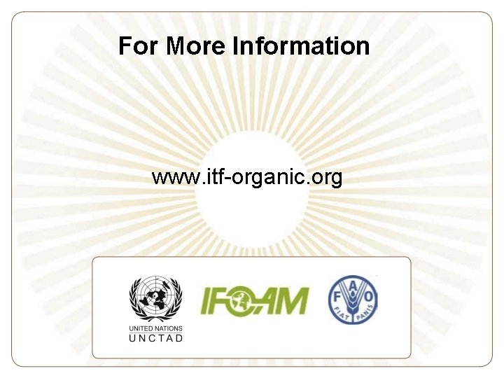 For More Information www. itf-organic. org
