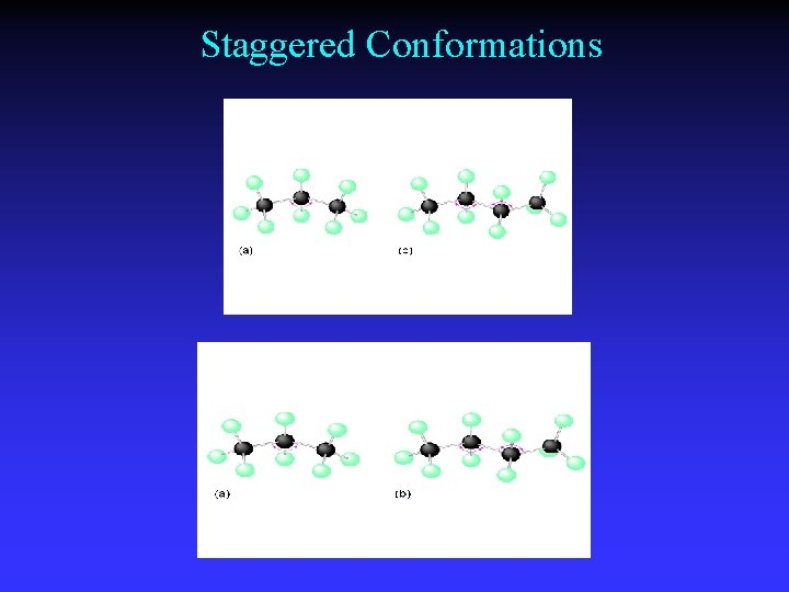 Staggered Conformations