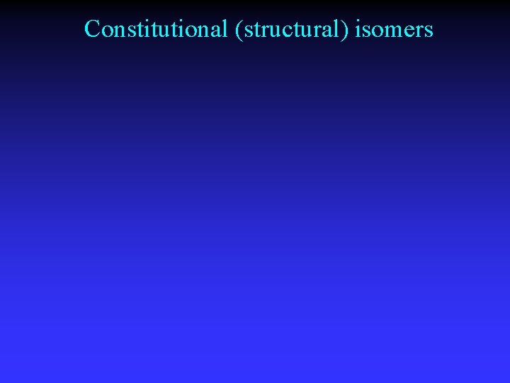 Constitutional (structural) isomers