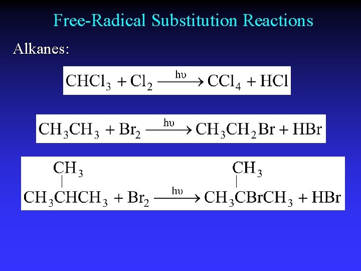 Free-Radical Substitution Reactions Alkanes: