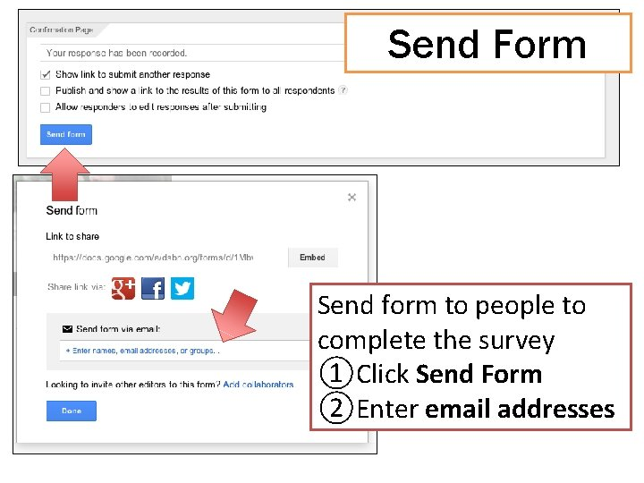 Send Form Send form to people to complete the survey ①Click Send Form ②Enter