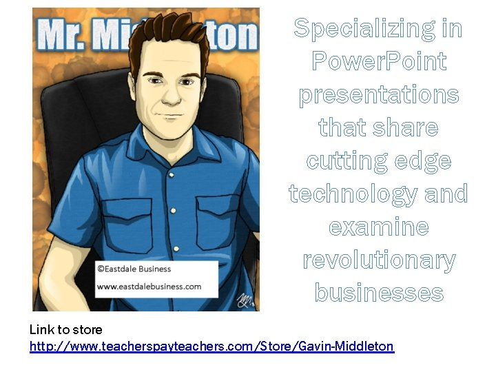 Specializing in Power. Point presentations that share cutting edge technology and examine revolutionary businesses
