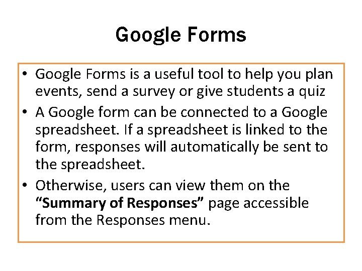 Google Forms • Google Forms is a useful tool to help you plan events,
