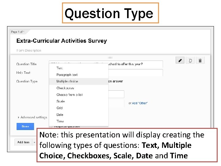Question Type Note: this presentation will display creating the following types of questions: Text,