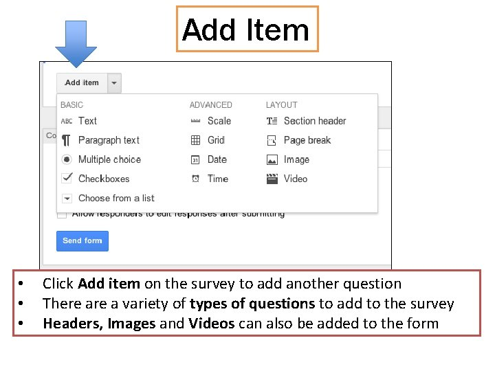 Add Item • • • Click Add item on the survey to add another