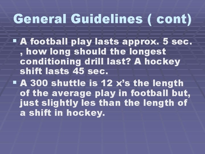 General Guidelines ( cont) § A football play lasts approx. 5 sec. , how
