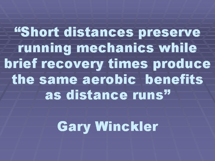 """""""Short distances preserve running mechanics while brief recovery times produce the same aerobic benefits"""