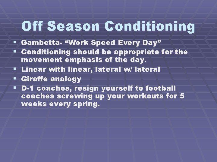 """Off Season Conditioning § Gambetta- """"Work Speed Every Day"""" § Conditioning should be appropriate"""