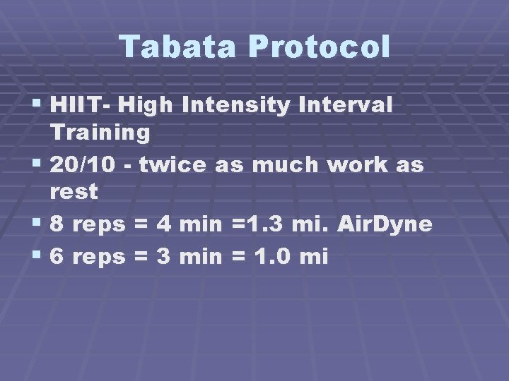 Tabata Protocol § HIIT- High Intensity Interval Training § 20/10 - twice as much