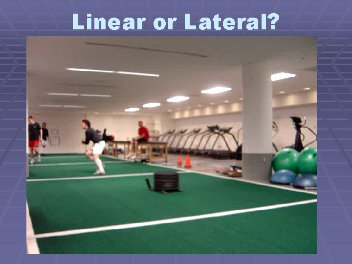 Linear or Lateral?