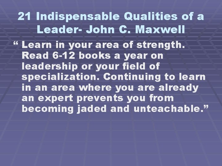 """21 Indispensable Qualities of a Leader- John C. Maxwell """" Learn in your area"""