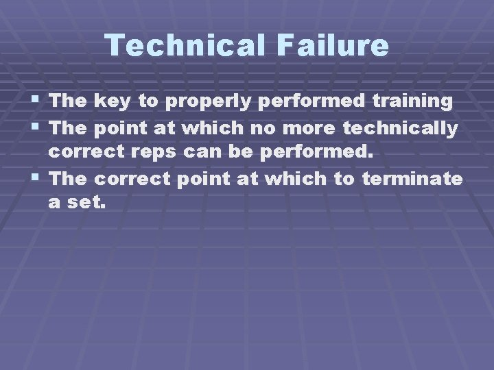 Technical Failure § The key to properly performed training § The point at which