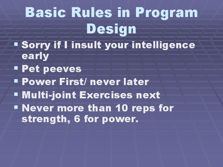 Basic Rules in Program Design § Sorry if I insult your intelligence early §