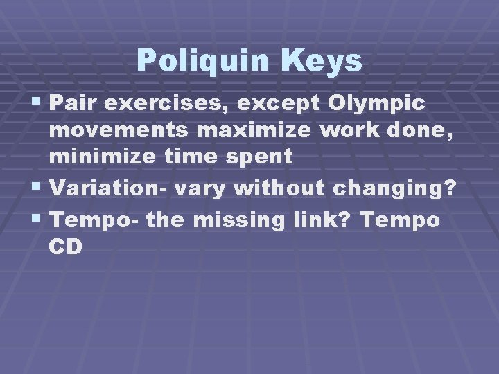 Poliquin Keys § Pair exercises, except Olympic movements maximize work done, minimize time spent