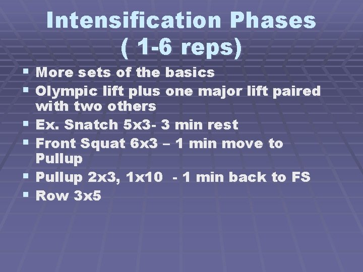 Intensification Phases ( 1 -6 reps) § More sets of the basics § Olympic