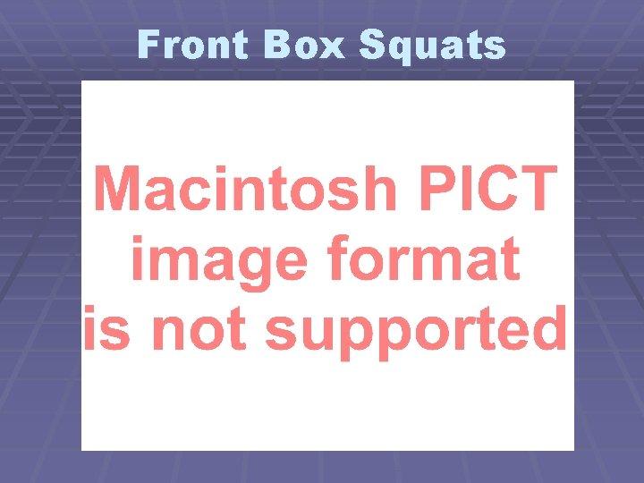 Front Box Squats