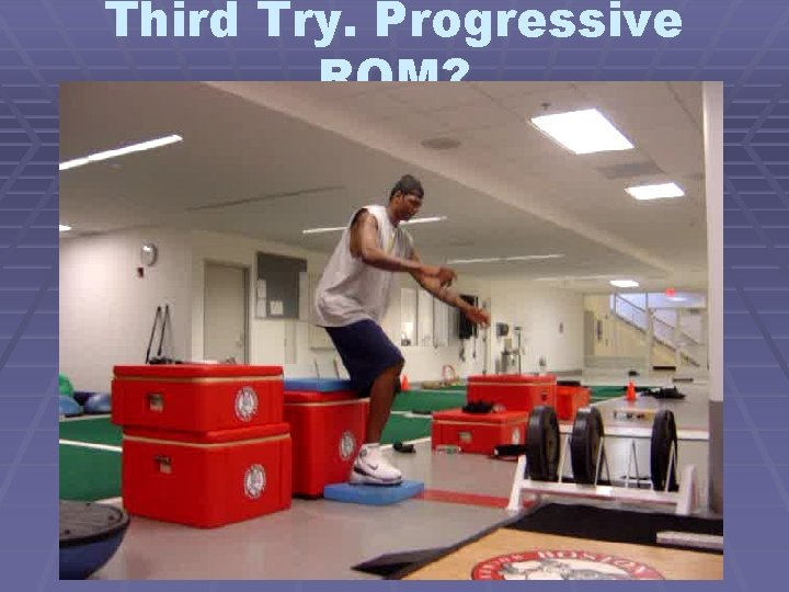 Third Try. Progressive ROM?