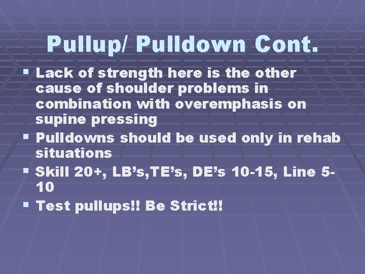 Pullup/ Pulldown Cont. § Lack of strength here is the other § § §