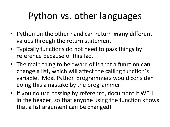 Python vs. other languages • Python on the other hand can return many different