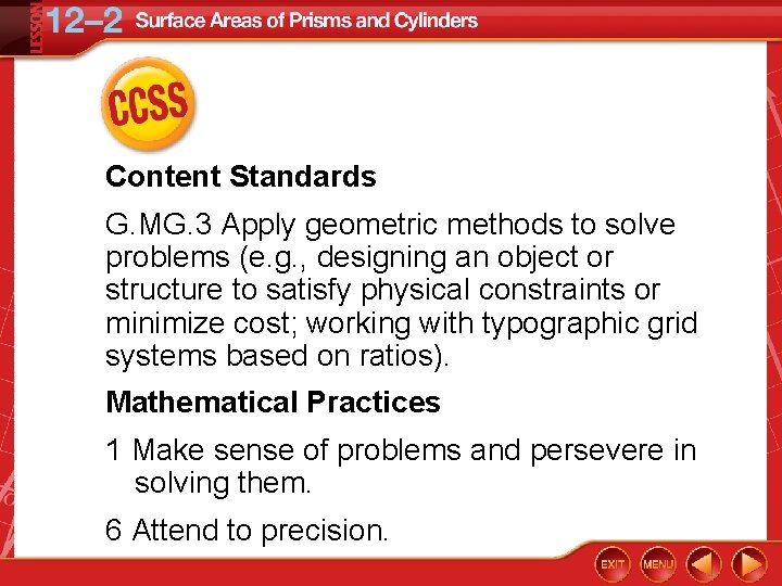 Content Standards G. MG. 3 Apply geometric methods to solve problems (e. g. ,