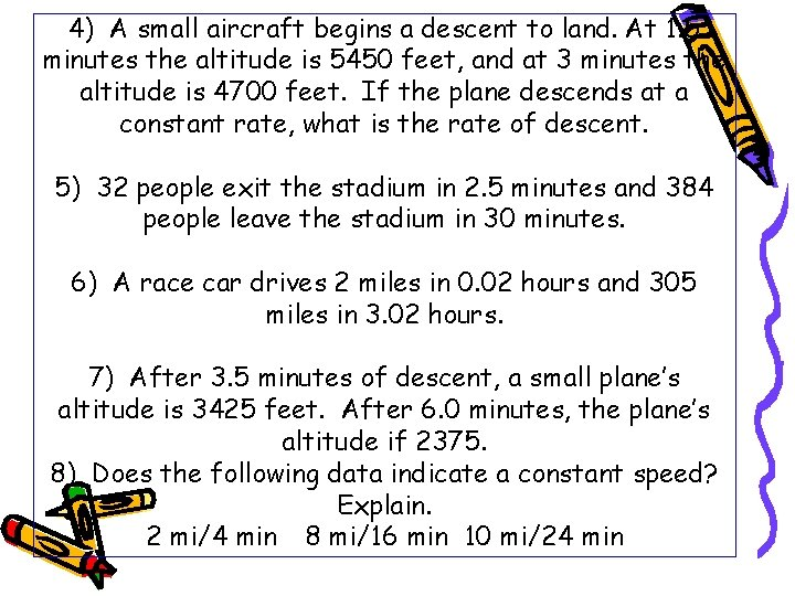 4) A small aircraft begins a descent to land. At 1. 5 minutes the
