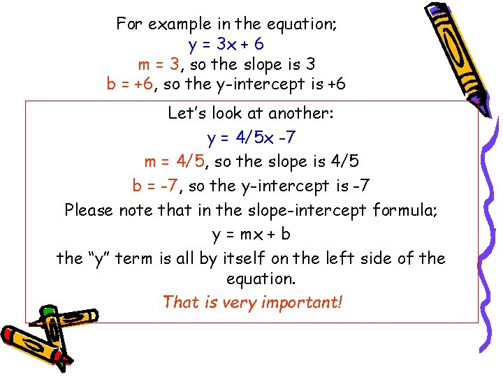 For example in the equation; y = 3 x + 6 m = 3,