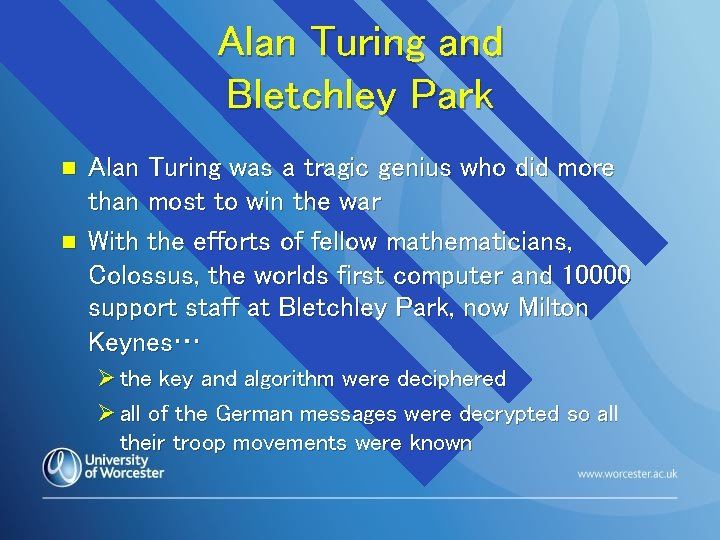 Alan Turing and Bletchley Park n n Alan Turing was a tragic genius who
