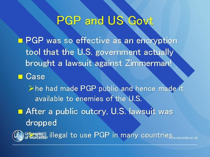 PGP and US Govt PGP was so effective as an encryption tool that the