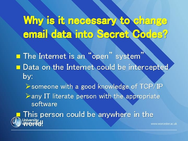 Why is it necessary to change email data into Secret Codes? The Internet is