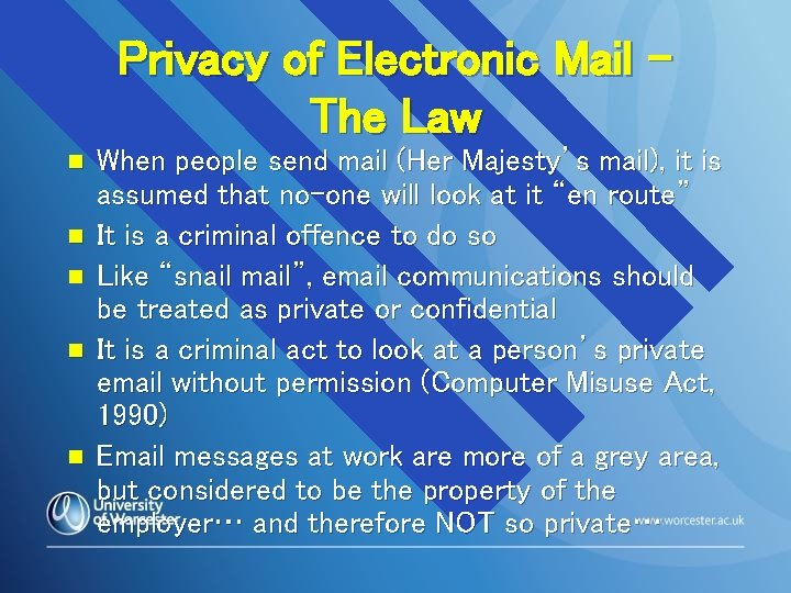 Privacy of Electronic Mail – The Law n n n When people send mail